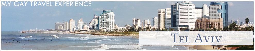 My Gay Travel Experience – Tel Aviv – Israel