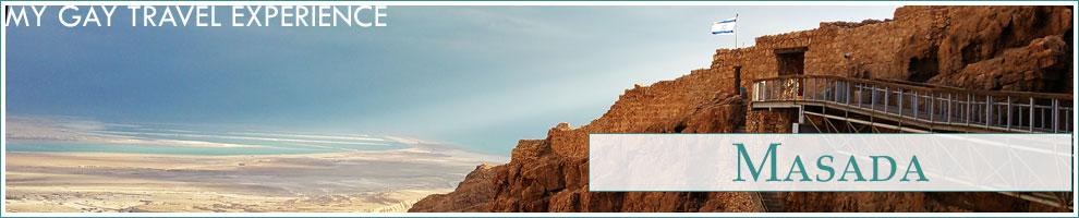 My Gay Travel Experience – Masada