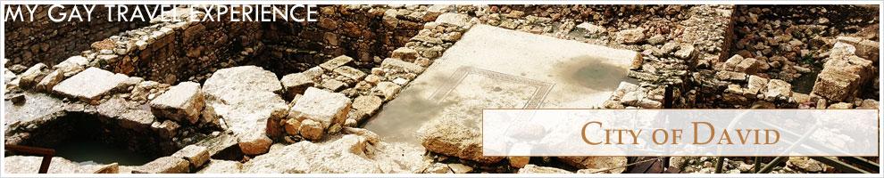 My Gay Travel Experience – City of David – Jerusalem